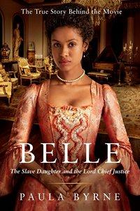 Belle by Paula Byrne 2014 x 200